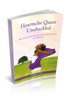 Heartache Queen Unshackled