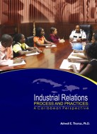 Industrial Relations: Process and Practices - A Caribbean Perspective